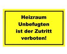 Gebotsschild gelb Heizraum - Zutritt verboten - 300x200mm